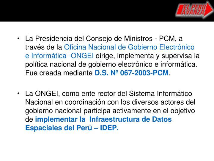 La Presidencia del Consejo de Ministros - PCM, a través de la