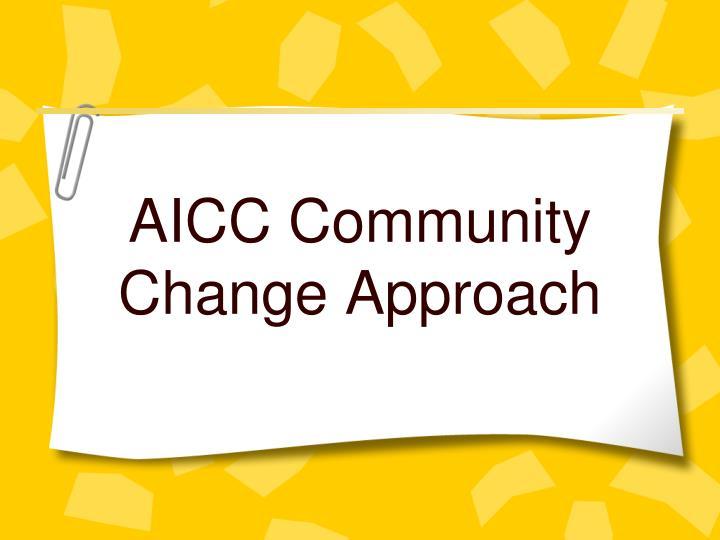 AICC Community Change Approach