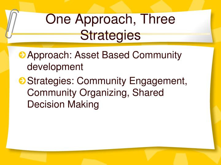 One Approach, Three Strategies