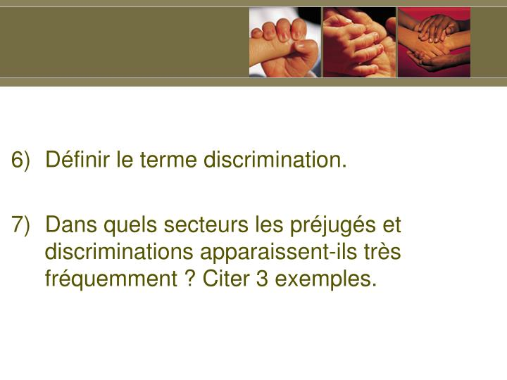 Dfinir le terme discrimination.