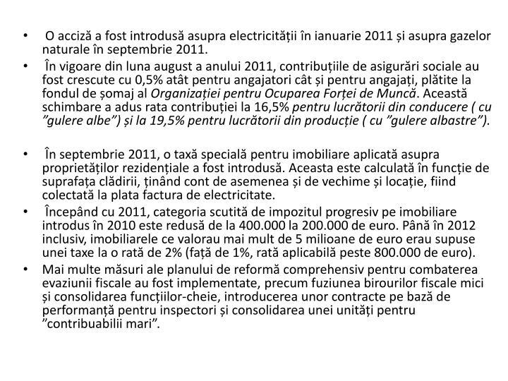 O acciz a fost introdus asupra electricitii n ianuarie 2011 i asupra gazelor naturale n septembrie 2011.
