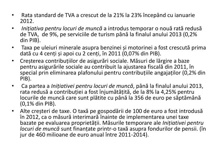 Rata standard de TVA a crescut de la 21% la 23% ncepnd cu ianuarie 2012.
