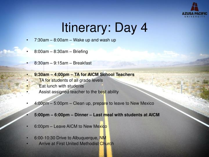 Itinerary: Day 4