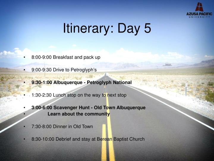 Itinerary: Day 5