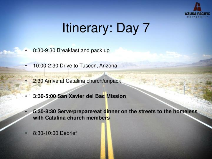 Itinerary: Day 7