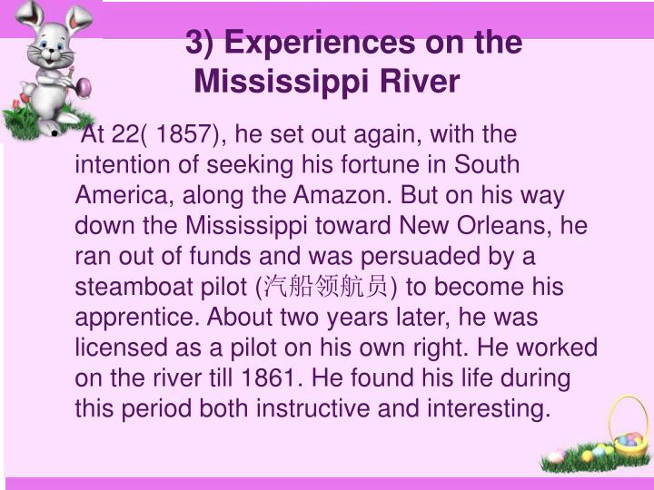 3) Experiences on the Mississippi River