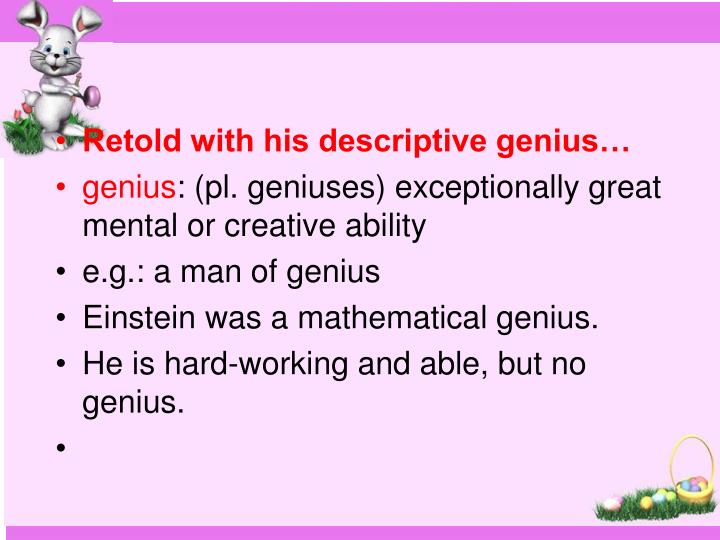 Retold with his descriptive genius…