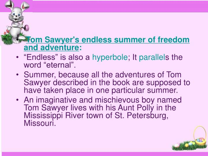 Tom Sawyer's endless summer of freedom and adventure