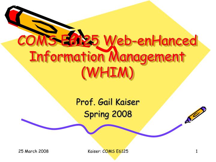 Coms e6125 web enhanced information management whim