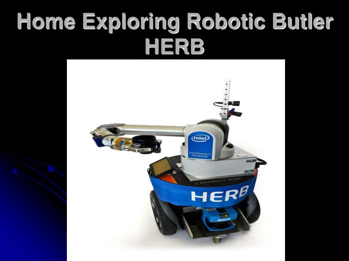 Home Exploring Robotic Butler HERB