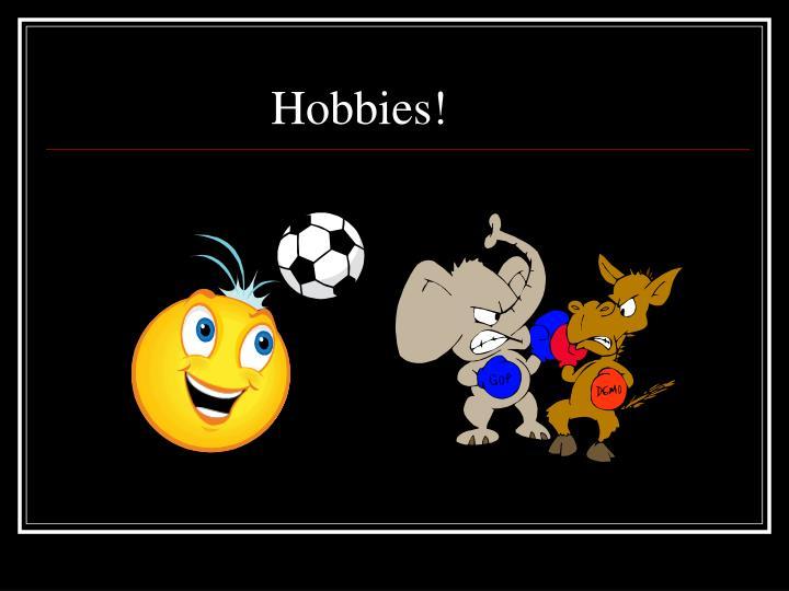 Hobbies!