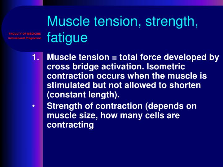Muscle tension, strength, fatigue