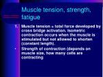 muscle tension strength fatigue