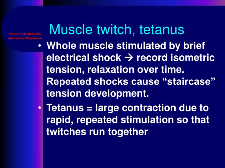 Muscle twitch, tetanus