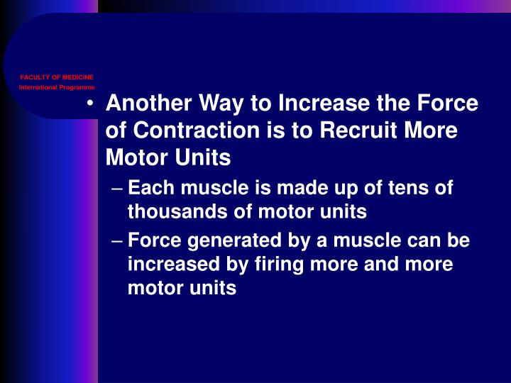 Another Way to Increase the Force of Contraction is to Recruit More Motor Units