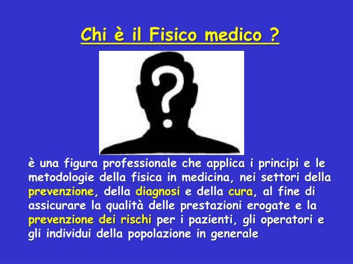 Chi è il Fisico medico ?
