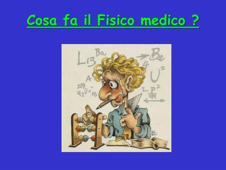 Cosa fa il Fisico medico ?