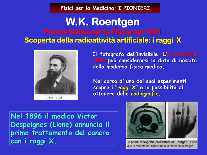 Fisici per la Medicina: I PIONIERI
