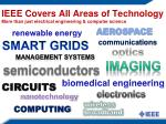 ieee covers all areas of technology more than just electrical engineering computer science