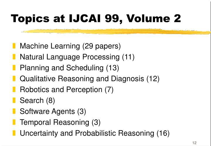Topics at IJCAI 99, Volume 2