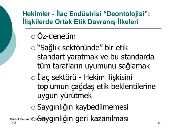 """Hekimler - İlaç Endüstrisi """"Deontolojisi"""":"""