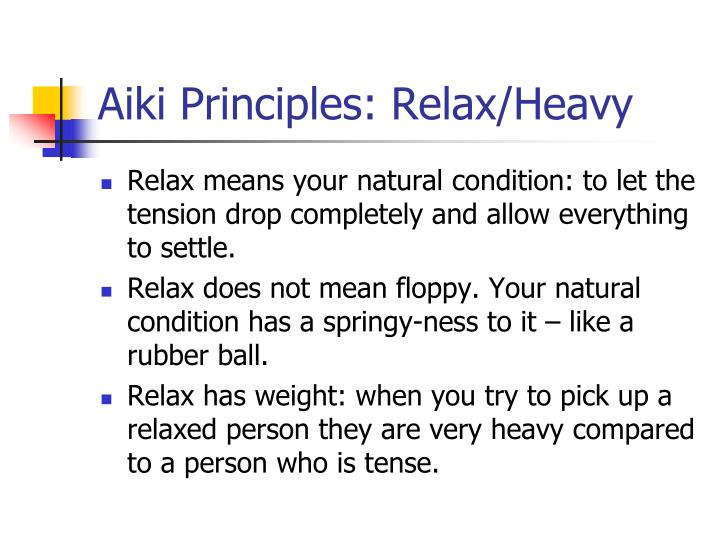 Aiki Principles: Relax/Heavy