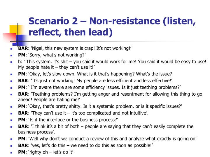 Scenario 2 – Non-resistance (listen, reflect, then lead)