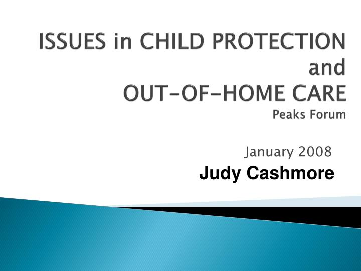 Issues in child protection and out of home care peaks forum