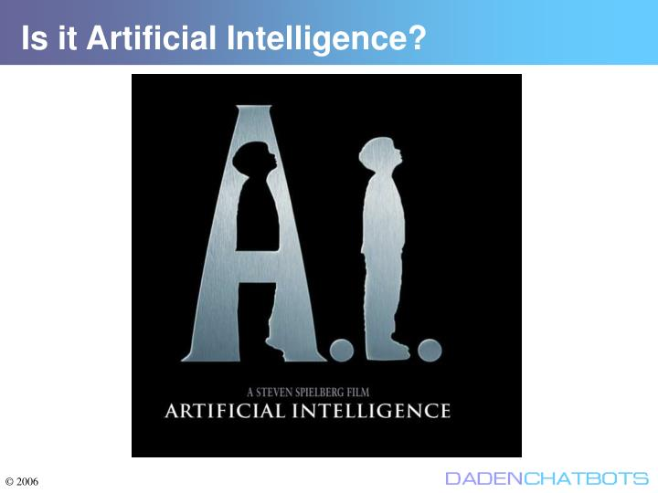 Is it Artificial Intelligence?