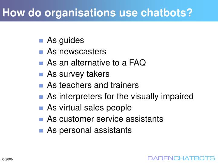 How do organisations use chatbots?