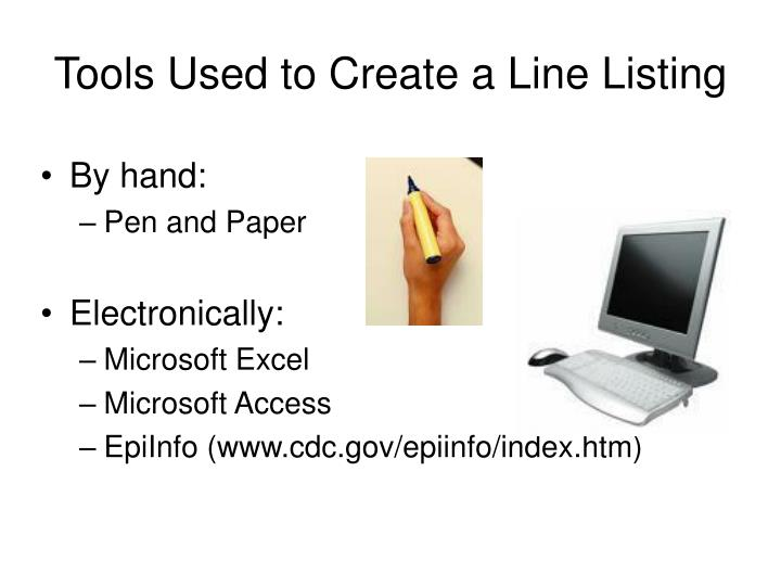 Tools Used to Create a Line Listing