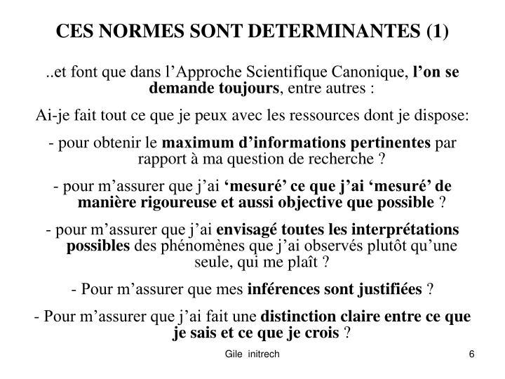 CES NORMES SONT DETERMINANTES (1)