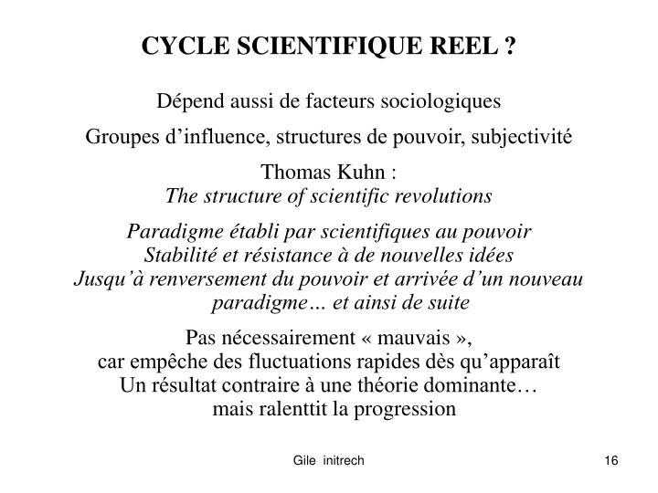 CYCLE SCIENTIFIQUE REEL ?
