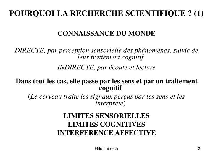 POURQUOI LA RECHERCHE SCIENTIFIQUE ? (1)