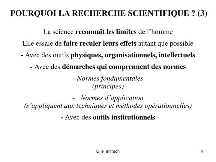 POURQUOI LA RECHERCHE SCIENTIFIQUE ? (3)
