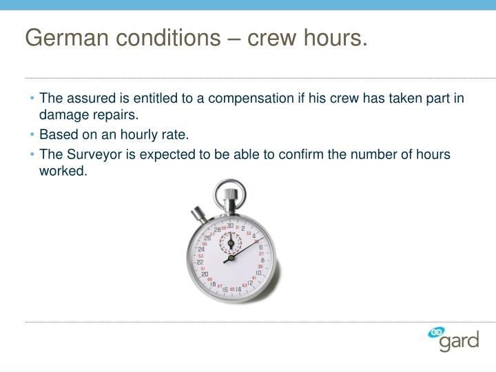 German conditions – crew hours.