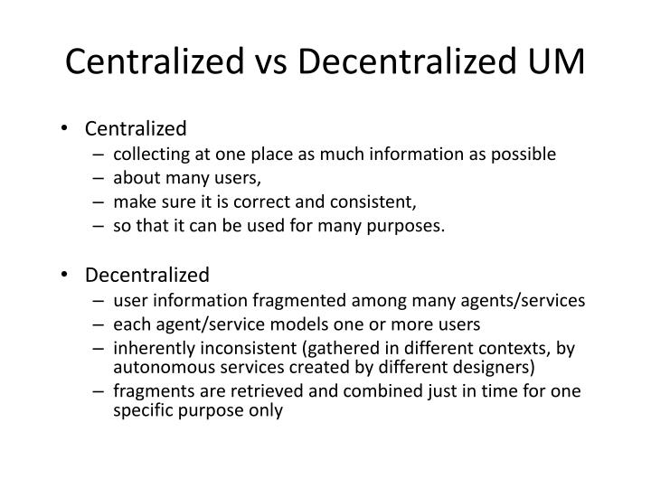 Centralized vs Decentralized UM