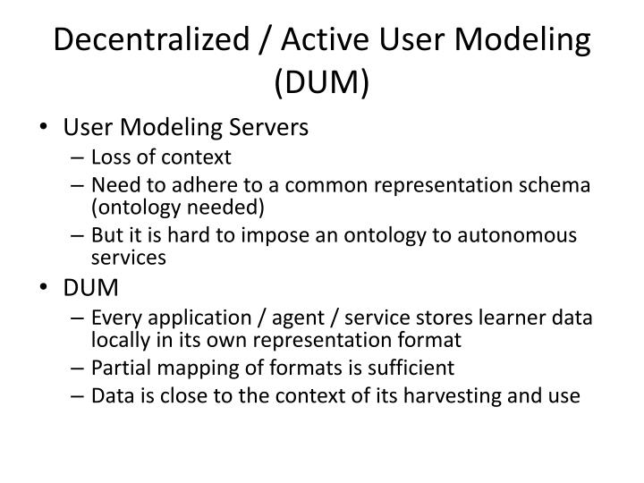 Decentralized / Active User Modeling (DUM)