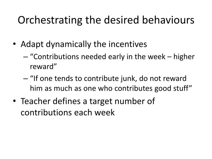 Orchestrating the desired behaviours