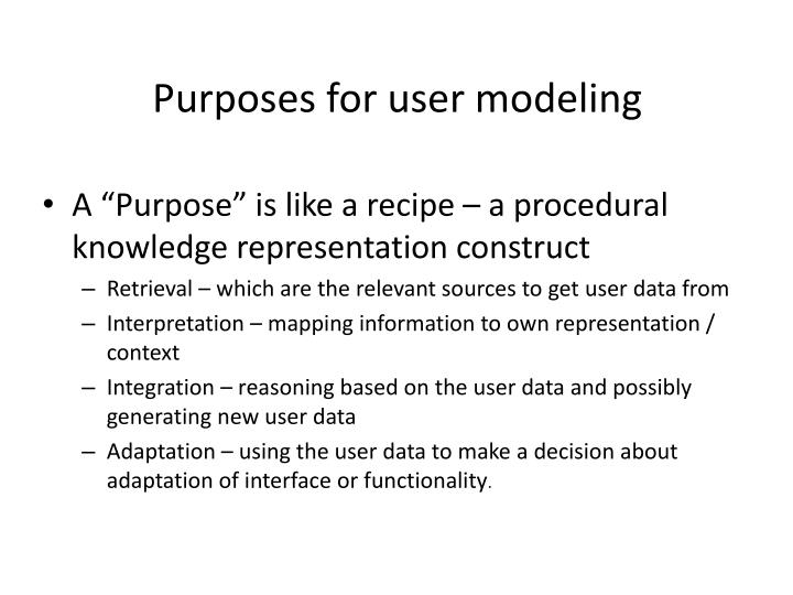 Purposes for user modeling