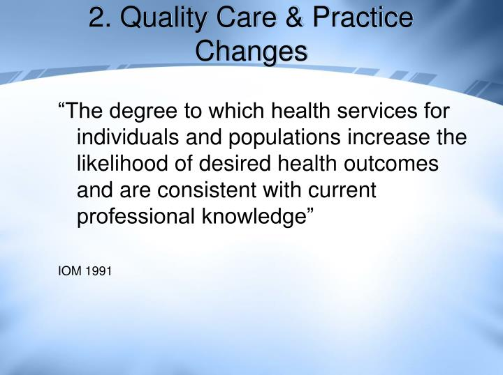 2. Quality Care & Practice Changes