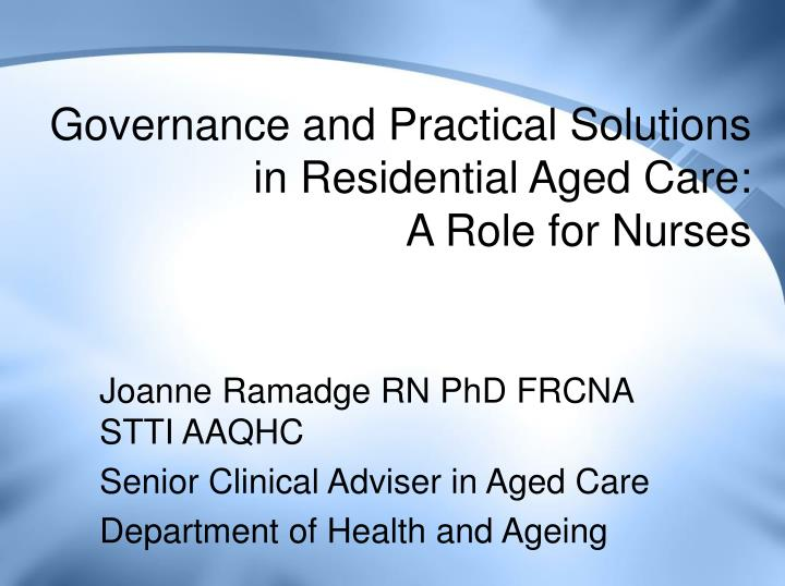 Governance and practical solutions in residential aged care a role for nurses