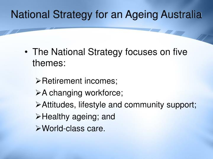 National strategy for an ageing australia