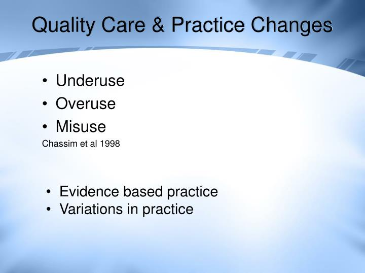 Quality Care & Practice Changes