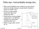 delta rays most probably energy loss