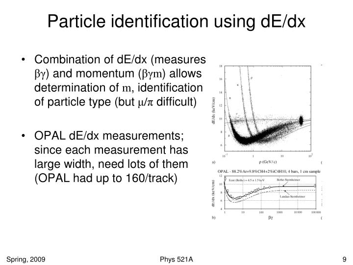 Particle identification using dE/dx