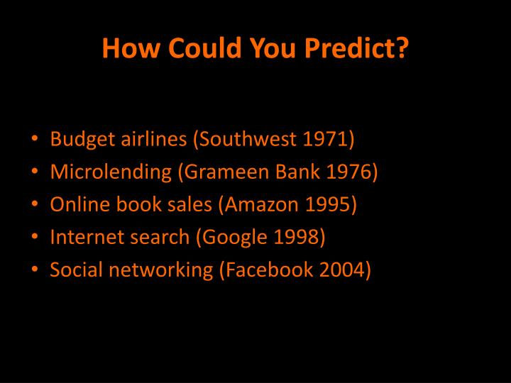How Could You Predict?