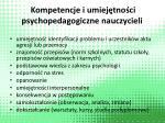 kompetencje i umiej tno ci psychopedagogiczne nauczycieli