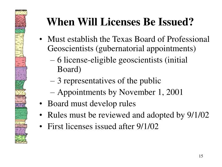When Will Licenses Be Issued?