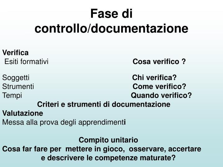 Fase di controllo/documentazione
